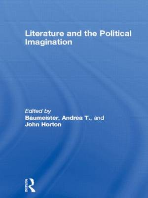 Literature and the Political Imagination by Andrea T. Baumeister