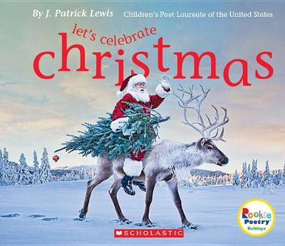 Let's Celebrate Christmas by J. Patrick Lewis