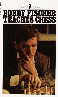 Bobby Fischer Teaches Chess book