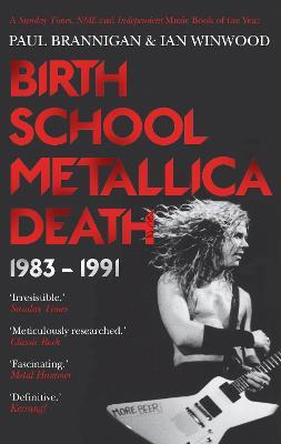 Birth School Metallica Death by Paul Brannigan