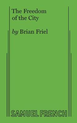 The Freedom of the City by Brian Friel