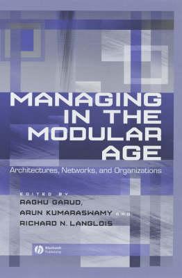 Managing in the Modular Age by Raghu Garud