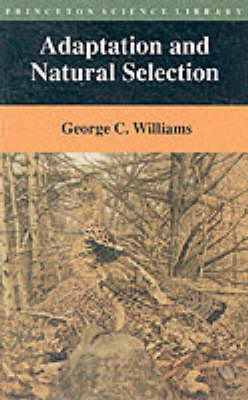 Adaptation and Natural Selection by George Christopher Williams