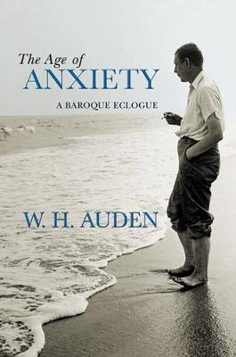 The Age of Anxiety by W. H. Auden