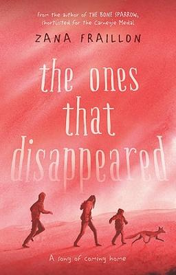 Ones That Disappeared by Zana Fraillon