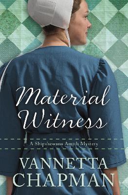 Material Witness by Vannetta Chapman