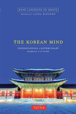 Korean Mind by Boye Lafayette De Mente