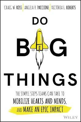 Do Big Things by Craig M. Ross