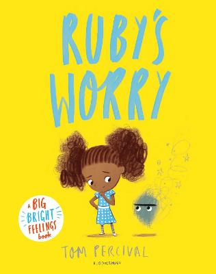 Ruby's Worry: A Big Bright Feelings Book by Tom Percival