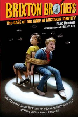 The Case of the Case of Mistaken Identity The Brixton Brothers #1 by Mac Barnett