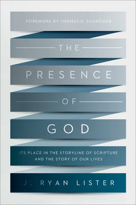 The Presence of God by J. Ryan Lister