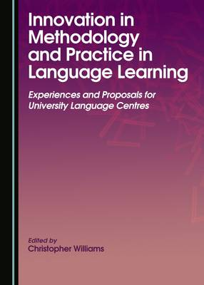 Innovation in Methodology and Practice in Language Learning by Christopher Williams