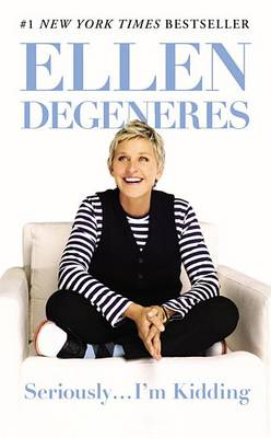 Seriously...I'm Kidding (Large Type / Large Print Edition) by Ellen DeGeneres