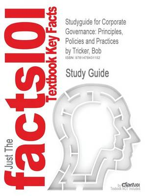 Studyguide for Corporate Governance: Principles, Policies and Practices by Tricker, Bob, ISBN 9780199607969 by Bob Tricker