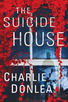 Suicide House by Charlie Donlea