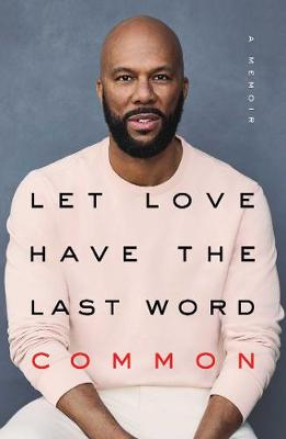 How We Love Is How We Live by Common