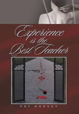 Experience Is the Best Teacher by Pat Harvey