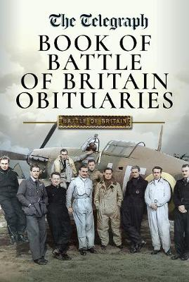 The Daily Telegraph - Book of Battle of Britain Obituaries by Martin Mace