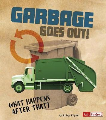 Garbage Goes Out! by Riley Flynn