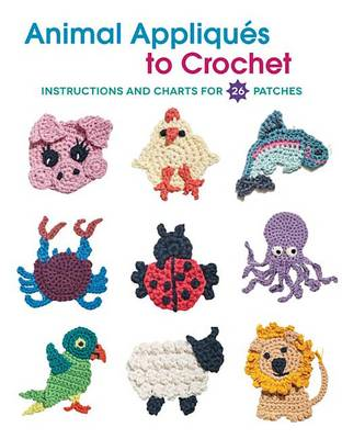 Animal Appliques to Crochet by Deborah Burger