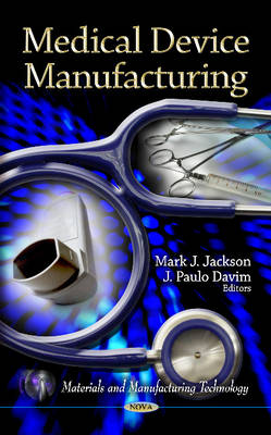 Medical Device Manufacturing by Dr. Mark J. Jackson