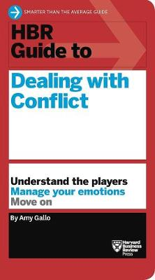 HBR Guide to Dealing with Conflict (HBR Guide Series) by Amy Gallo