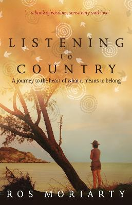 Listening to Country by Ros Moriarty
