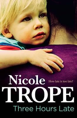 Three Hours Late by Nicole Trope