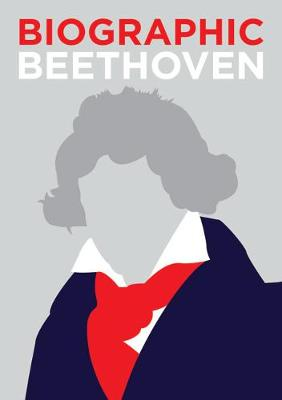 Biographic: Beethoven: Great Lives in Graphic Form by Marcus Weeks