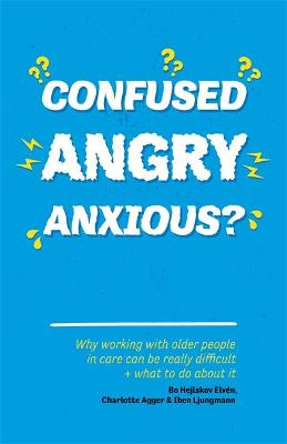 Confused, Angry, Anxious? by Bo Hejlskov Elven