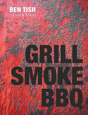 Grill Smoke BBQ by Ben Tish