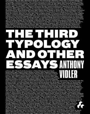 The Third Typology and Other Essays by Anthony Vidler