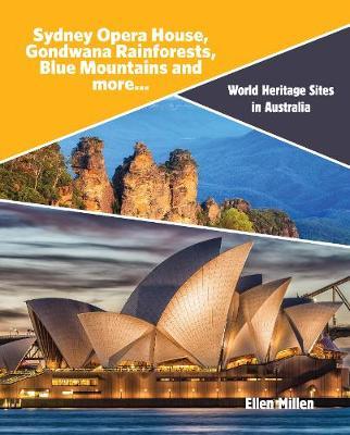 Sydney Opera House, Gondwana Rainforests, Blue Mountains and more... by Ellen Millen