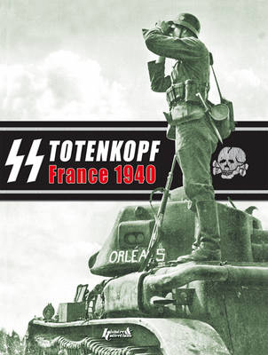 Ss Totenkopf - France 40 by Eric Lefevre