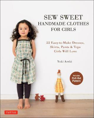 Sew Sweet Handmade Clothes for Girls by Yuki Araki