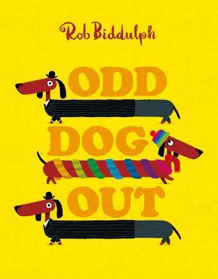 Odd Dog Out by Rob Biddulph