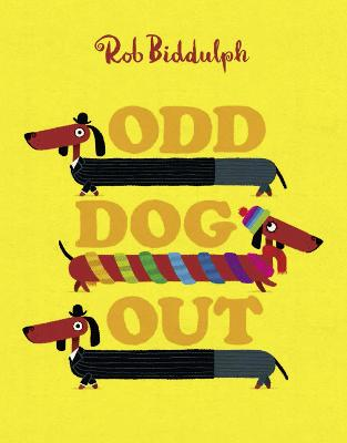 Odd Dog Out by Rob Biddulph