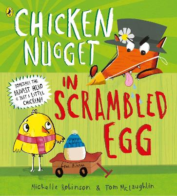 Chicken Nugget: Scrambled Egg by Michelle Robinson