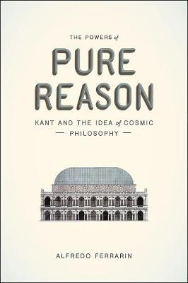 The Powers of Pure Reason by Alfredo Ferrarin