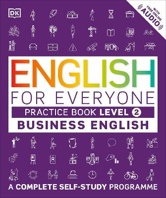 English for Everyone Business English Level 2 Practice Book by DK