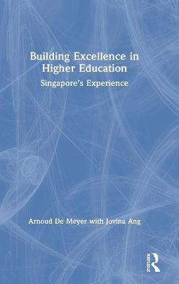 Building Excellence in Higher Education: Singapore's Experience book