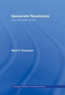 Democratic Revolutions by Mark K. Thompson