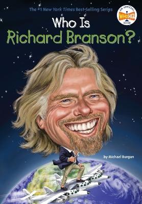 Who is Richard Branson? by Michael Burgan