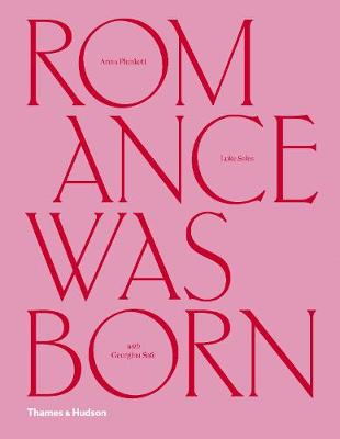 Romance Was Born: A Love Story with Fashion by Anna Plunkett