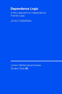 Dependence Logic by Jouko Vaananen