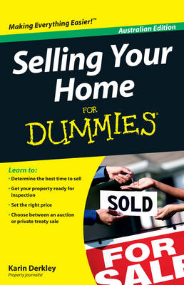 Selling Your Home for Dummies Australia and New Zealand Edition by Karin Derkley