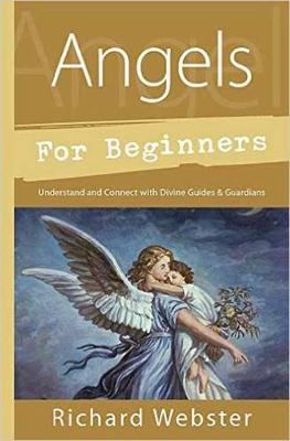 Angels for Beginners by Richard Webster