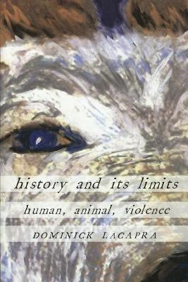 History and Its Limits by Dominick LaCapra