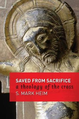 Saved from Sacrifice by S.Mark Heim