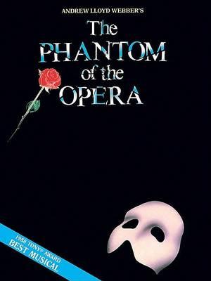 Phantom of the Opera - Souvenir Edition by Andrew Lloyd Webber